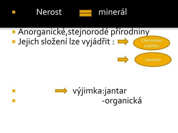 Nerost                    minerál