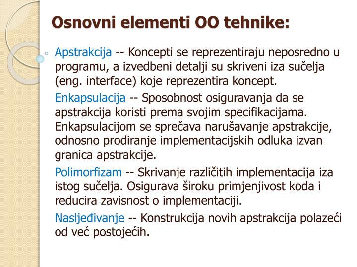 Osnovni elementi OO tehnike: