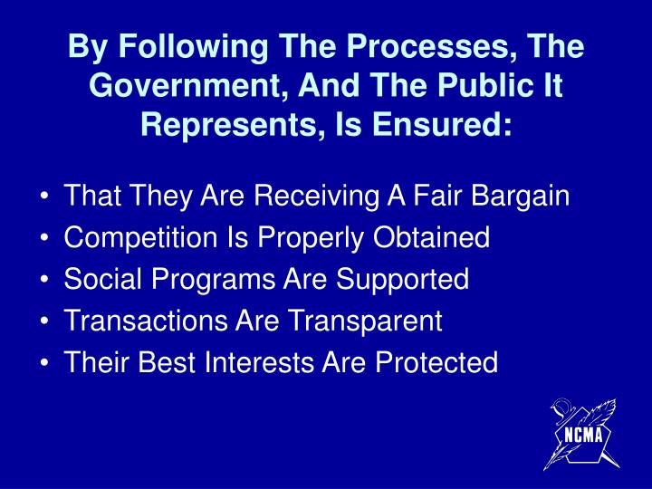 By Following The Processes, The Government, And The Public It Represents, Is Ensured: