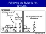 following the rules is not enough
