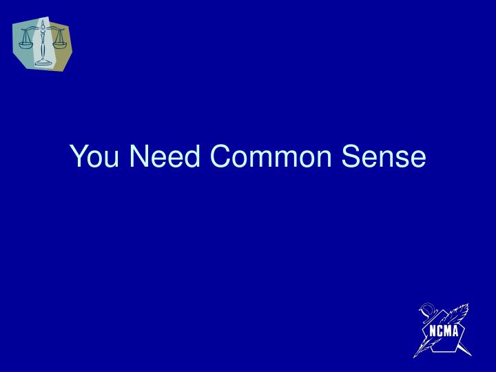 You Need Common Sense