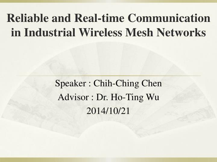 Reliable and real time communication in industrial wireless mesh networks