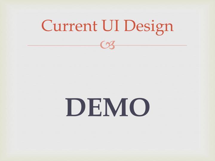 Current UI Design