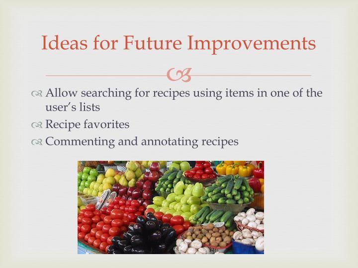 Ideas for Future Improvements