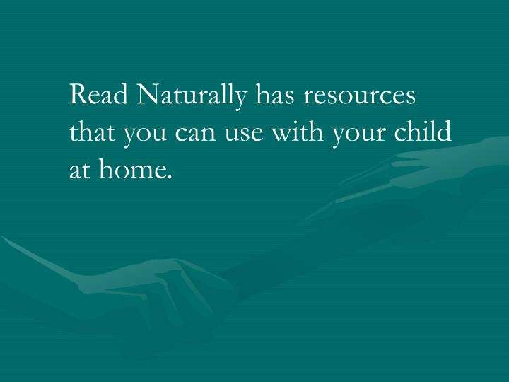 Read Naturally has resources that you can use with your child at home.