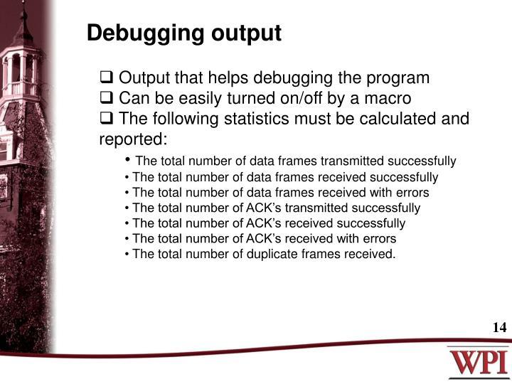 Debugging output