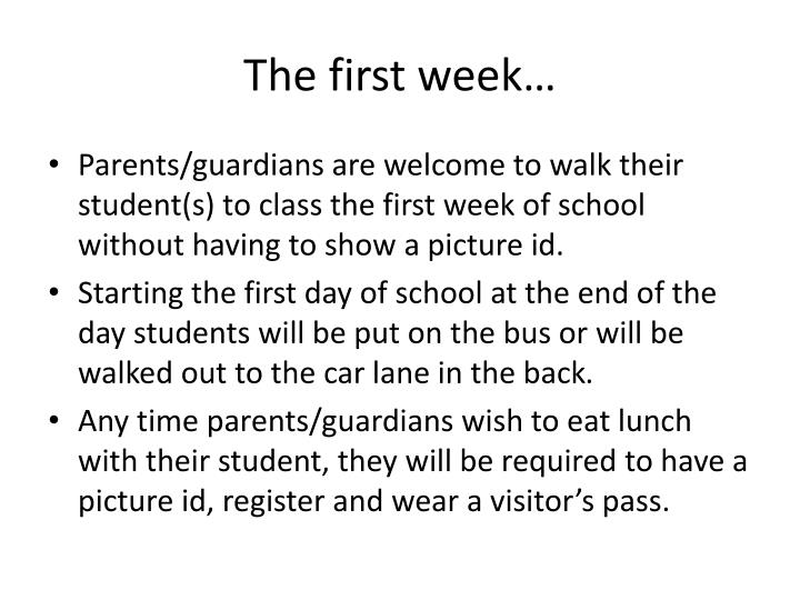 The first week…
