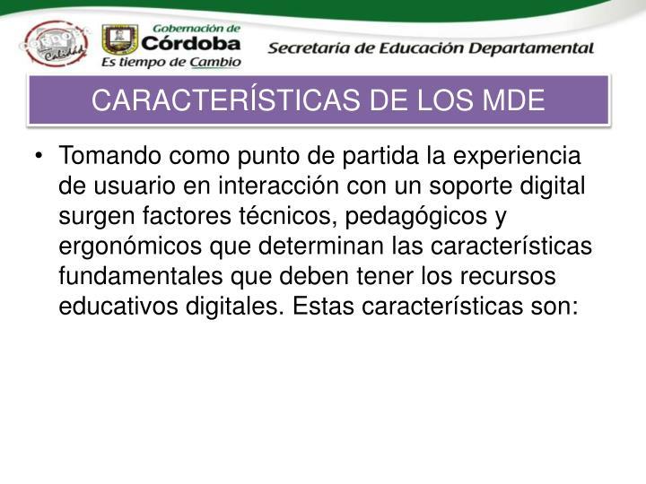 CARACTERÍSTICAS DE LOS MDE