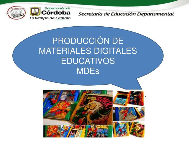 PRODUCCIÓN DE MATERIALES DIGITALES EDUCATIVOS