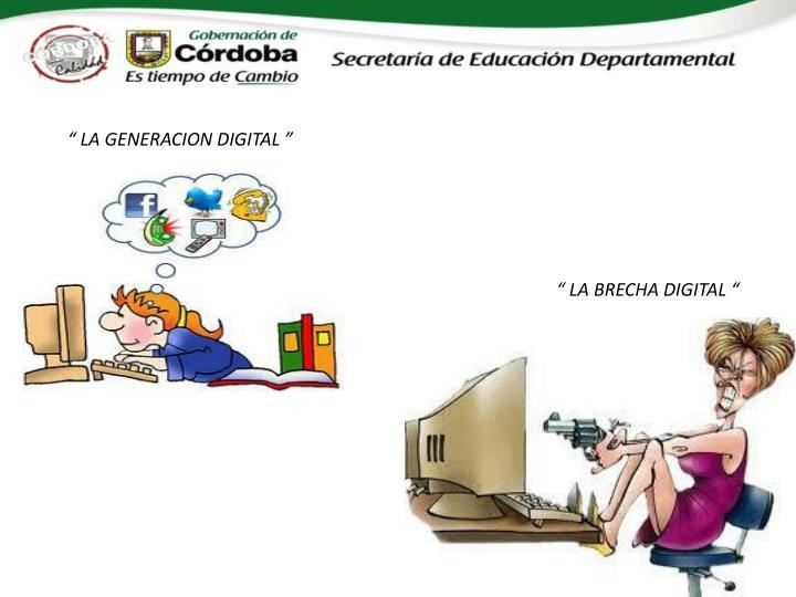 """ LA GENERACION DIGITAL """