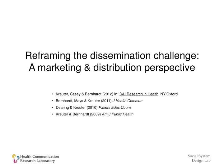 Reframing the dissemination challenge: