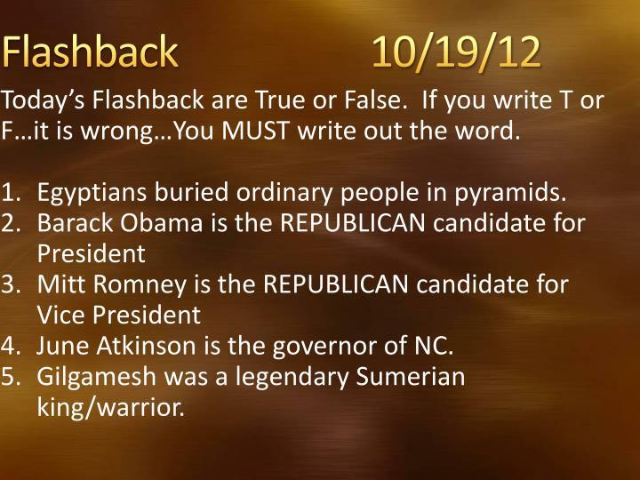 Flashback                    10/19/12