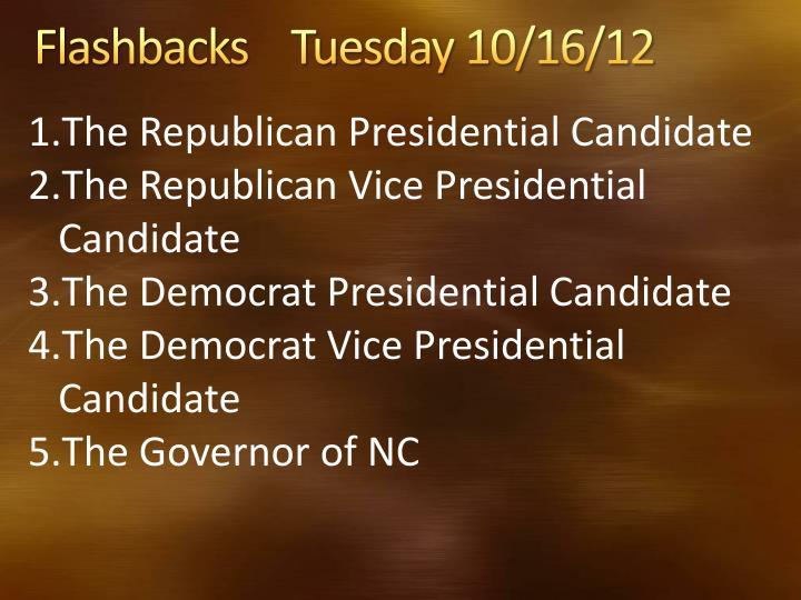 Flashbacks    Tuesday 10/16/12