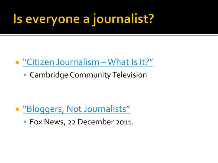 Is everyone a journalist?