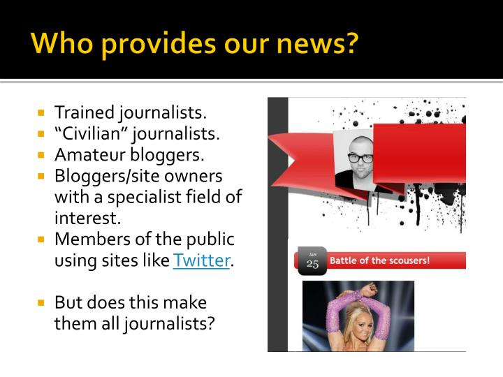 Who provides our news?