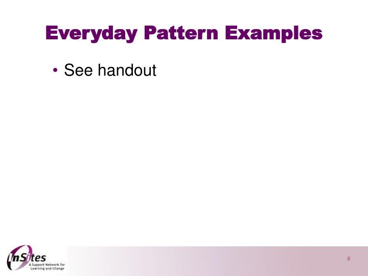 Everyday Pattern Examples