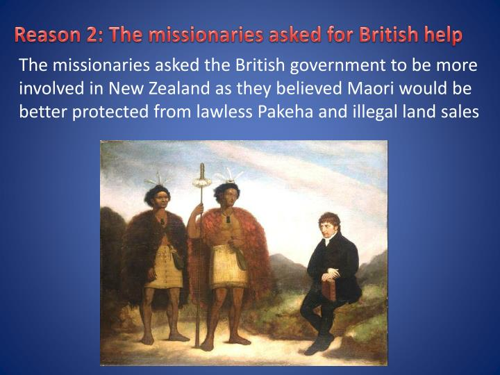 Reason 2: The missionaries asked for British help