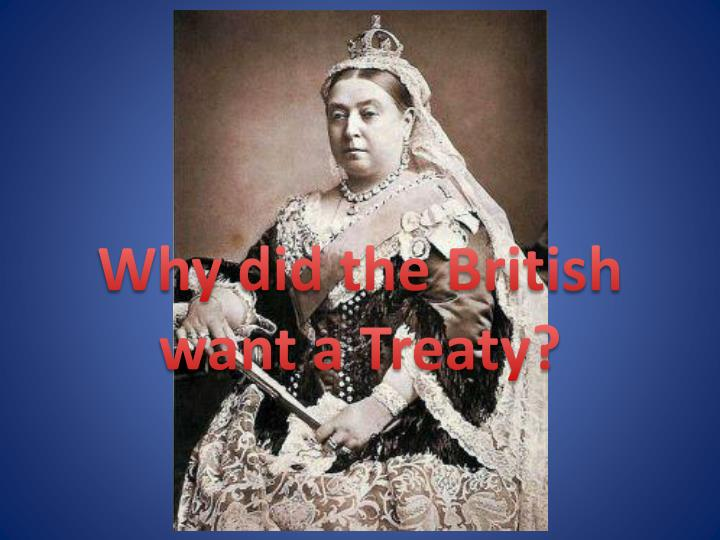 Why did the british want a treaty