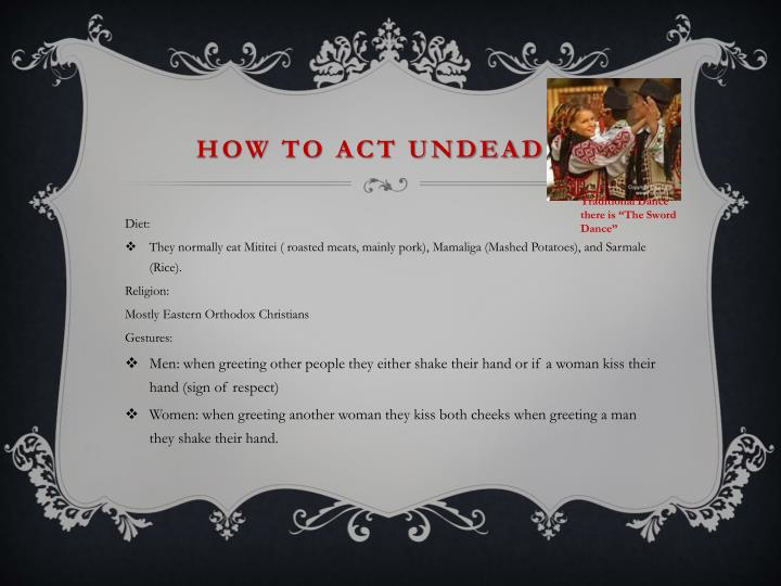 How to act undead