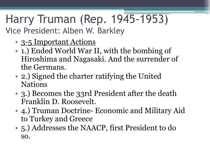 Harry Truman (Rep. 1945-1953