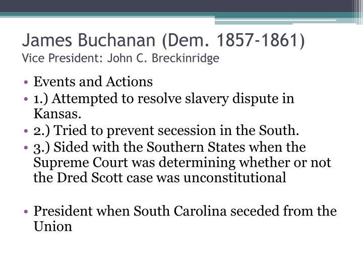 James Buchanan (Dem. 1857-1861