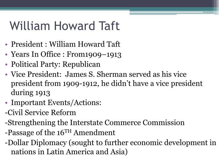President : William Howard Taft