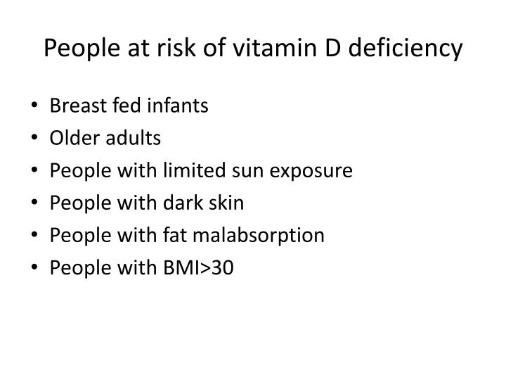 People at risk of vitamin D deficiency
