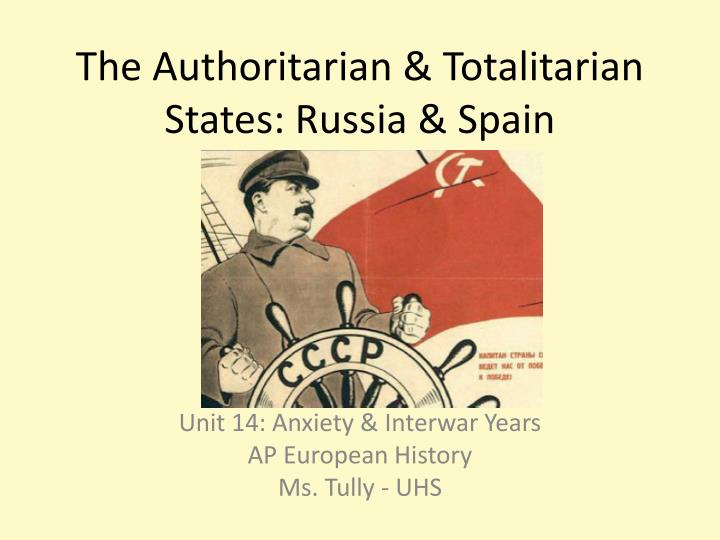 The authoritarian totalitarian states russia spain