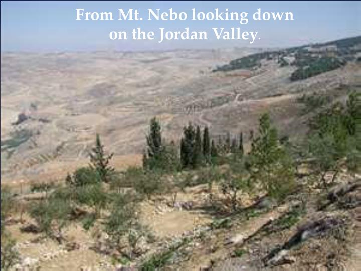 From Mt. Nebo looking down                       on the Jordan Valley