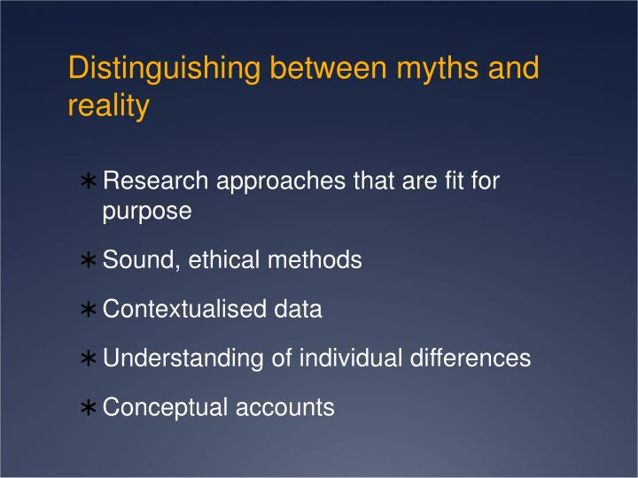 Distinguishing between myths and reality