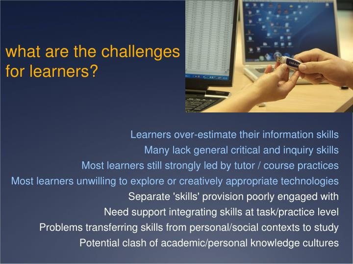 what are the challenges for learners?