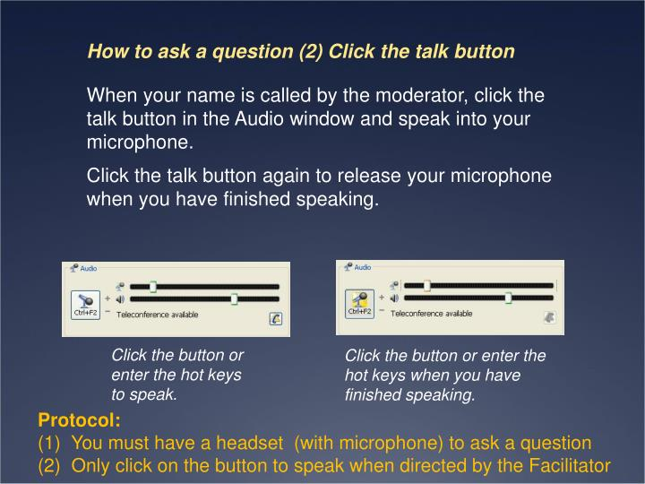 How to ask a question (2) Click the talk button