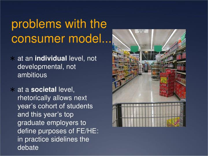 problems with the consumer model...