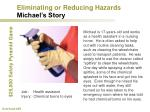 eliminating or reducing hazards michael s story