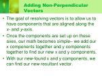 adding non perpendicular vectors