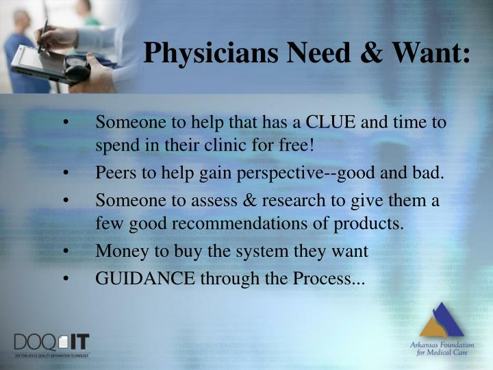 Physicians Need & Want: