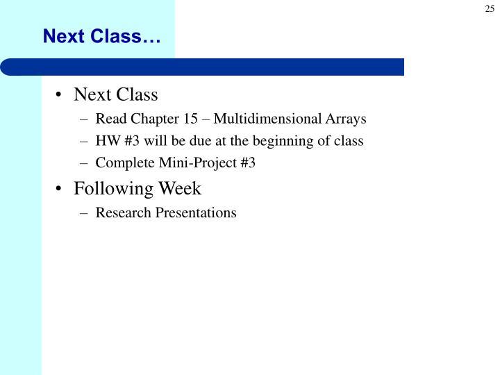 Next Class…
