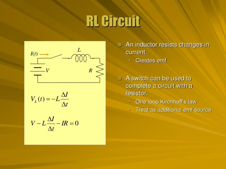 An inductor resists changes in current.
