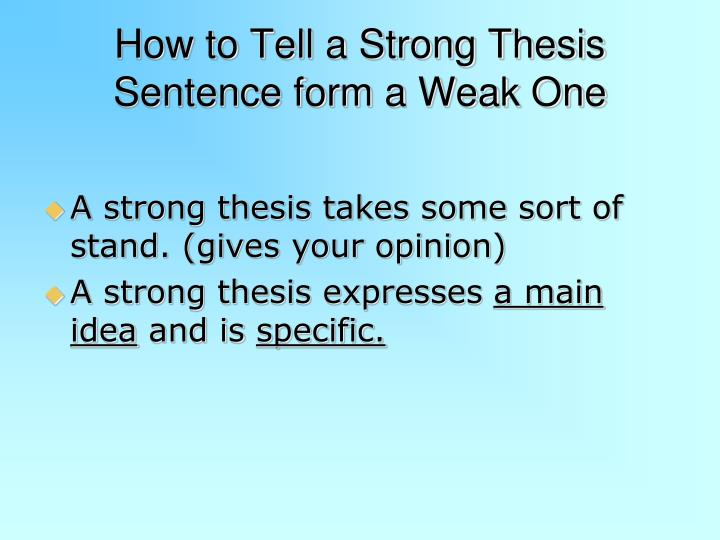 thesis one sentence What is a thesis statement  a thesis statement is not always one sentence the length of the thesis depends on the depth of the essay.