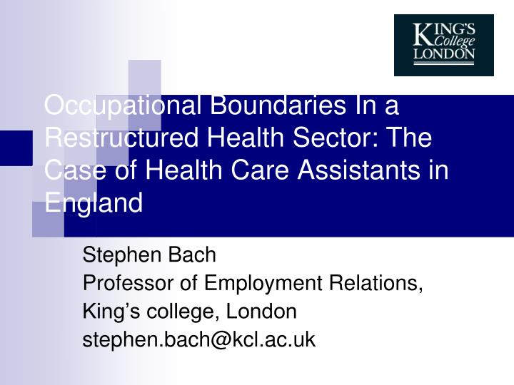 Occupational Boundaries In a Restructured Health Sector: The Case of Health Care Assistants in Engla...