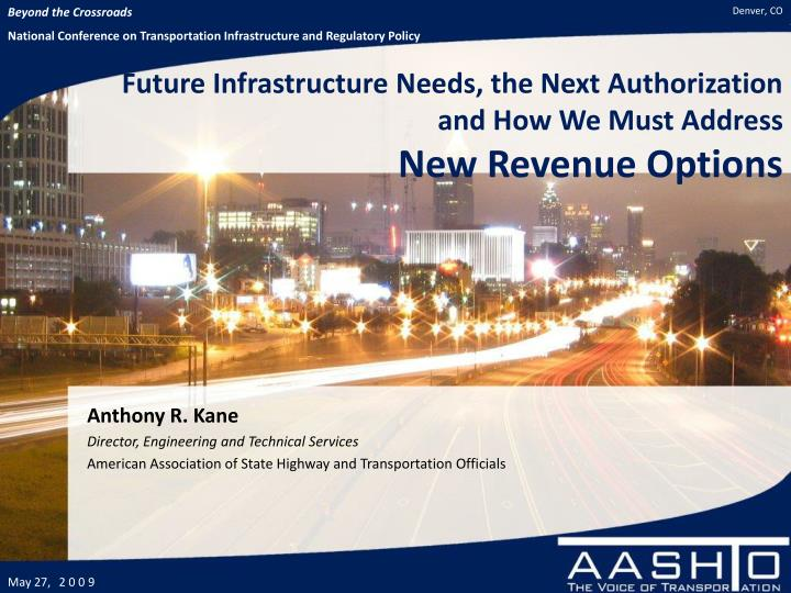 Future Infrastructure Needs, the Next Authorization and How We Must Address