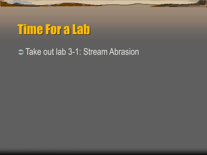 Time For a Lab