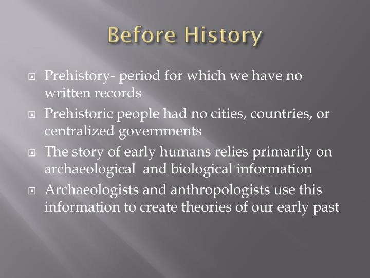 Before History