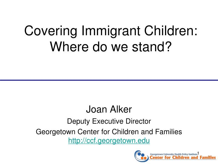 Covering immigrant children where do we stand