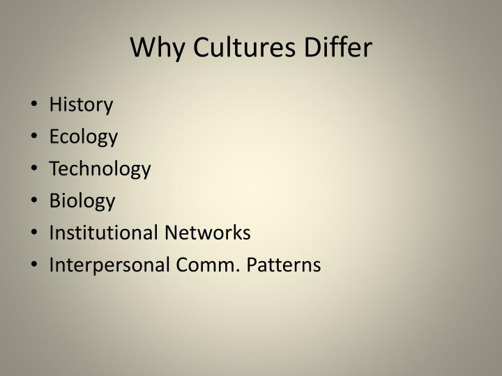 Why Cultures Differ