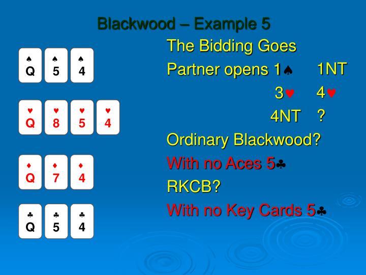Blackwood – Example 5