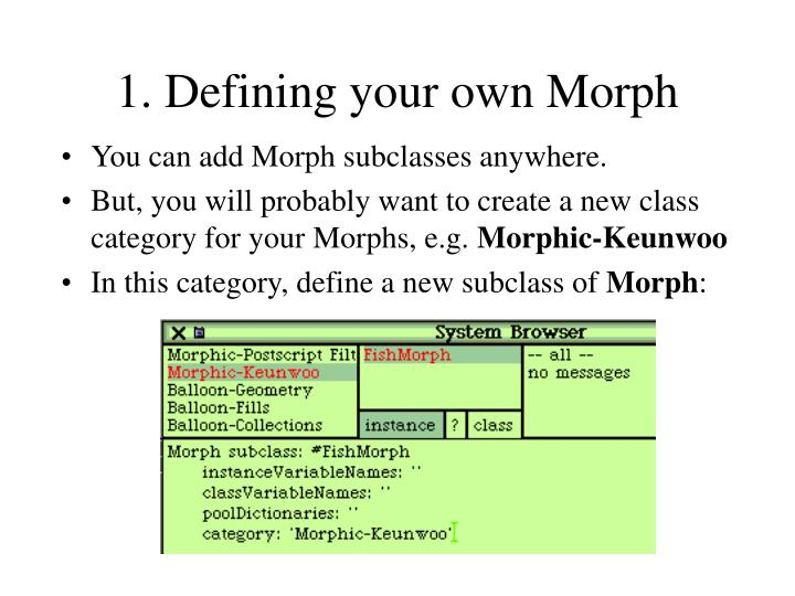 1. Defining your own Morph