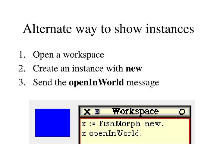 Alternate way to show instances