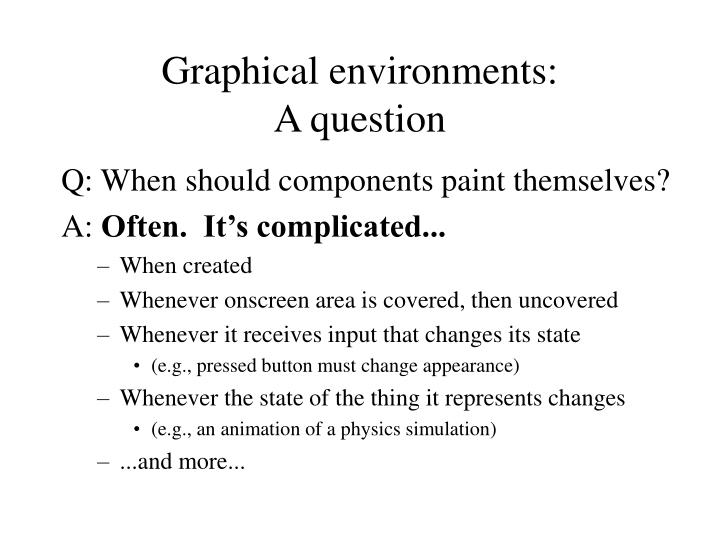 Graphical environments: