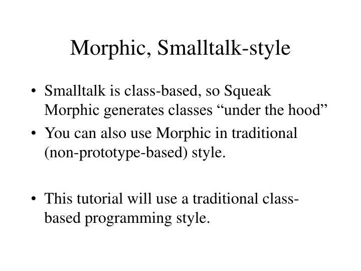 Morphic, Smalltalk-style